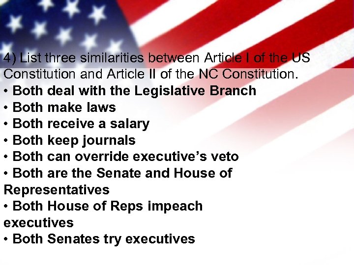 4) List three similarities between Article I of the US Constitution and Article II