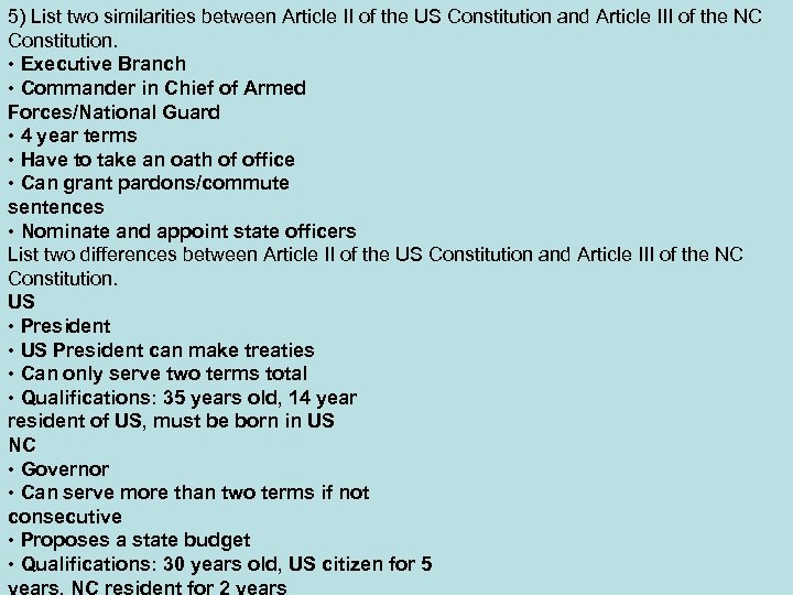 5) List two similarities between Article II of the US Constitution and Article III