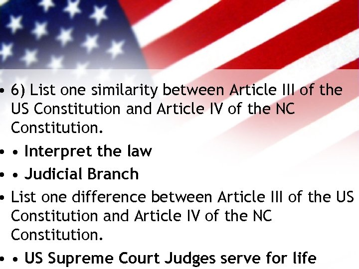 • 6) List one similarity between Article III of the US Constitution and