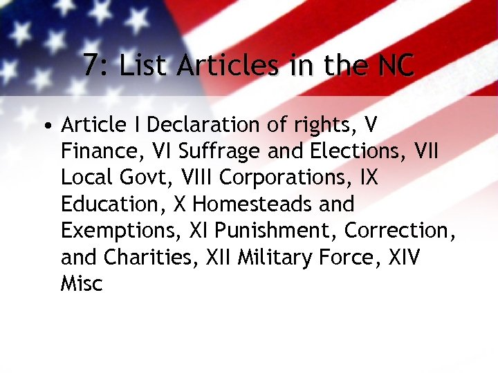 7: List Articles in the NC • Article I Declaration of rights, V Finance,
