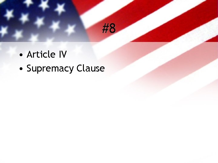 #8 • Article IV • Supremacy Clause