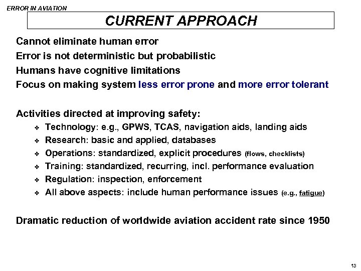 ERROR IN AVIATION CURRENT APPROACH Cannot eliminate human error Error is not deterministic but