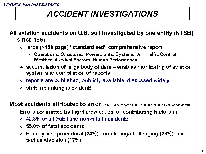 LEARNING from PAST MISTAKES ACCIDENT INVESTIGATIONS All aviation accidents on U. S. soil investigated