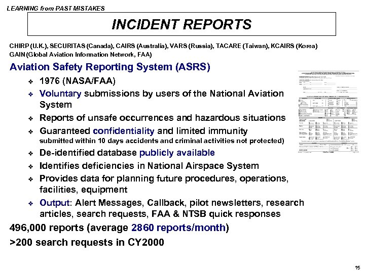 LEARNING from PAST MISTAKES INCIDENT REPORTS CHIRP (U. K. ), SECURITAS (Canada), CAIRS (Australia),