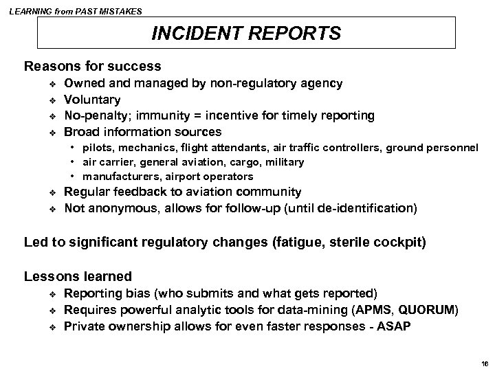 LEARNING from PAST MISTAKES INCIDENT REPORTS Reasons for success v v Owned and managed