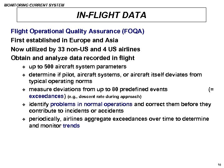 MONITORING CURRENT SYSTEM IN-FLIGHT DATA Flight Operational Quality Assurance (FOQA) First established in Europe