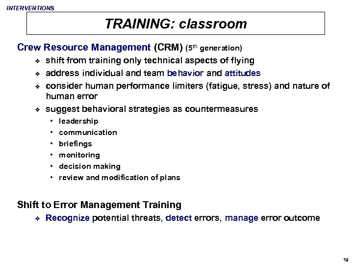 INTERVENTIONS TRAINING: classroom Crew Resource Management (CRM) (5 th generation) v v shift from
