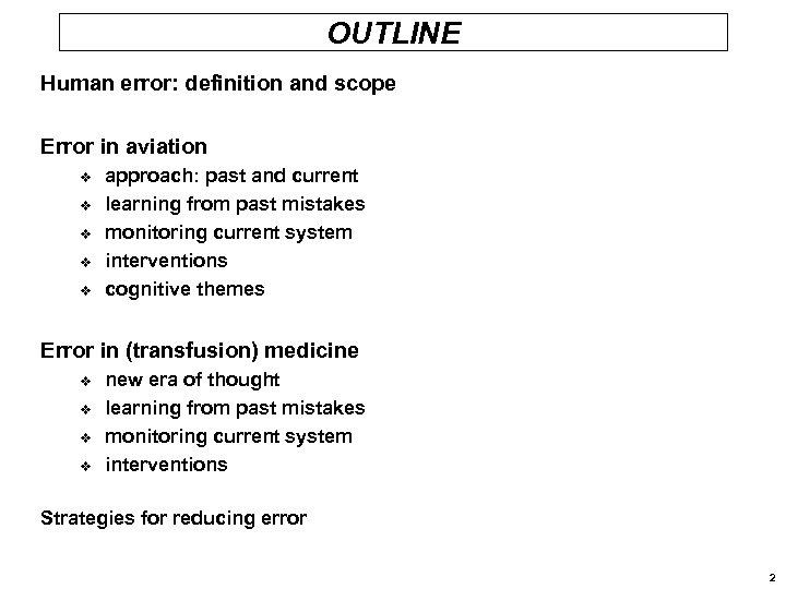 OUTLINE Human error: definition and scope Error in aviation v v v approach: past