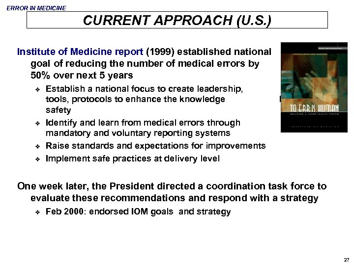 ERROR IN MEDICINE CURRENT APPROACH (U. S. ) Institute of Medicine report (1999) established