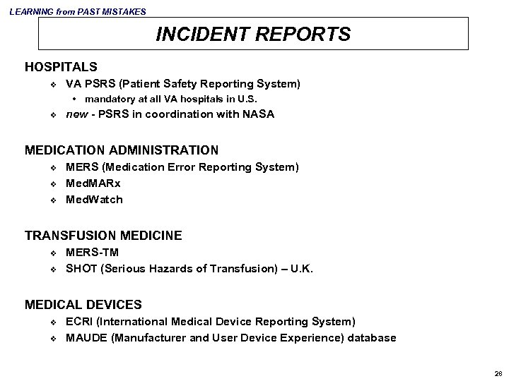 LEARNING from PAST MISTAKES INCIDENT REPORTS HOSPITALS v VA PSRS (Patient Safety Reporting System)
