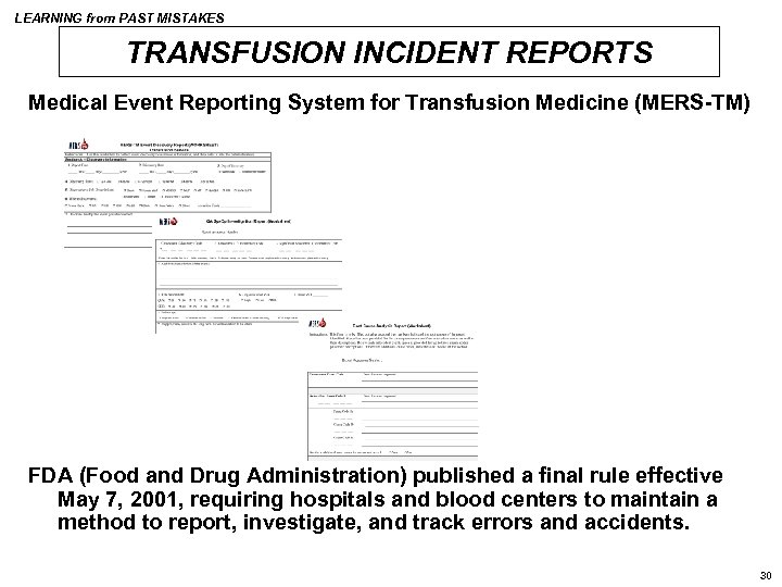 LEARNING from PAST MISTAKES TRANSFUSION INCIDENT REPORTS Medical Event Reporting System for Transfusion Medicine