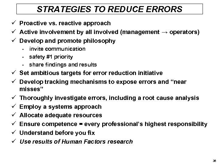 STRATEGIES TO REDUCE ERRORS ü Proactive vs. reactive approach ü Active involvement by all