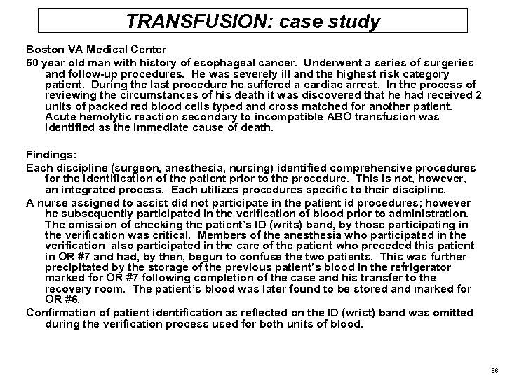 TRANSFUSION: case study Boston VA Medical Center 60 year old man with history of