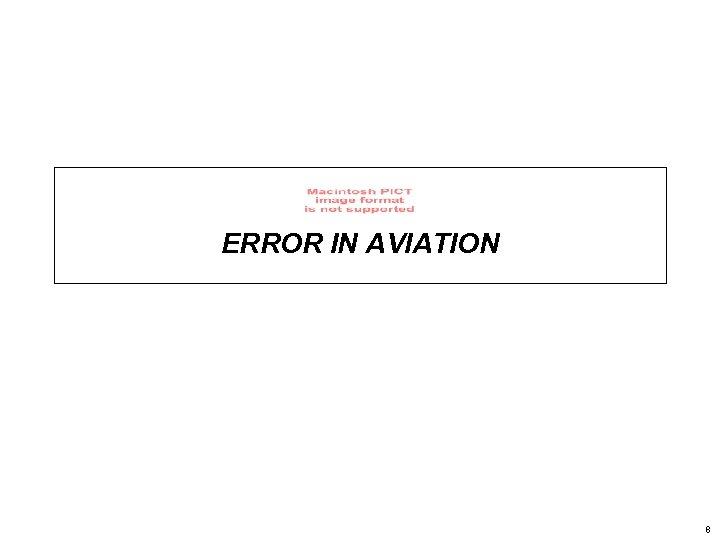ERROR IN AVIATION 8