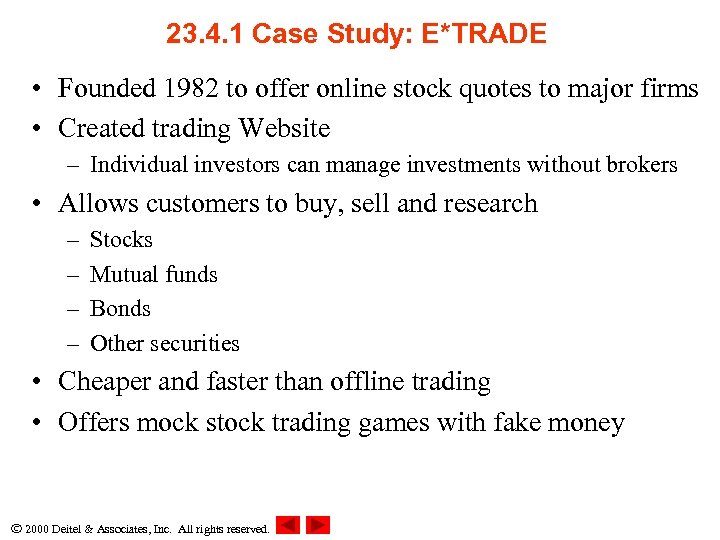 23. 4. 1 Case Study: E*TRADE • Founded 1982 to offer online stock quotes