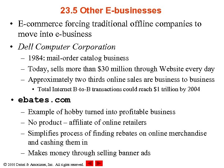23. 5 Other E-businesses • E-commerce forcing traditional offline companies to move into e-business