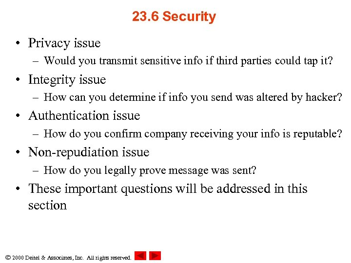 23. 6 Security • Privacy issue – Would you transmit sensitive info if third