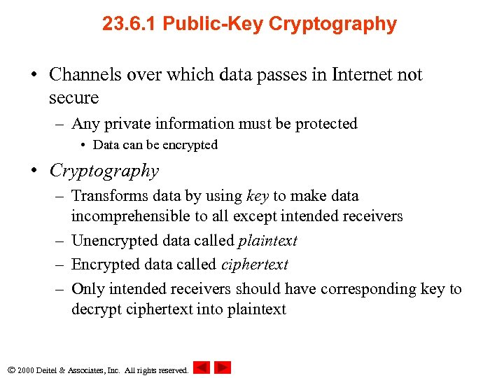 23. 6. 1 Public-Key Cryptography • Channels over which data passes in Internet not