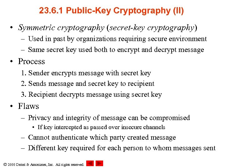 23. 6. 1 Public-Key Cryptography (II) • Symmetric cryptography (secret-key cryptography) – Used in