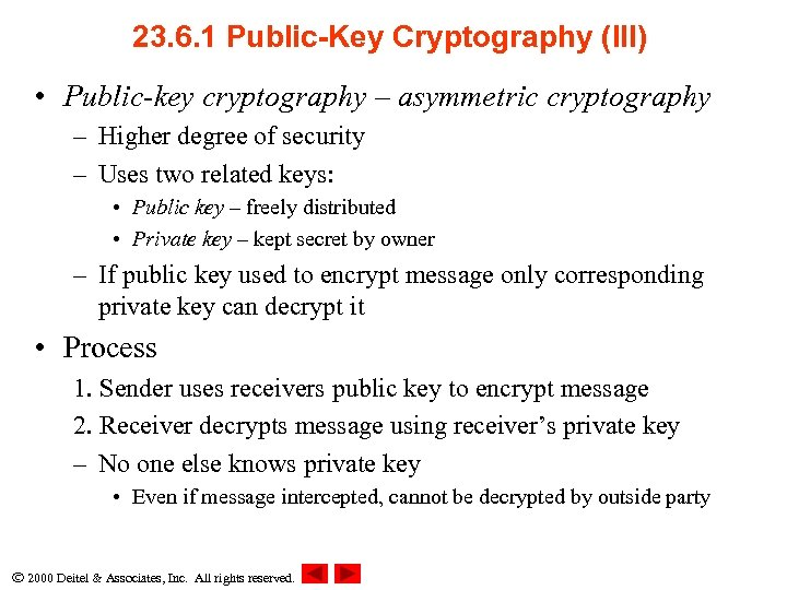 23. 6. 1 Public-Key Cryptography (III) • Public-key cryptography – asymmetric cryptography – Higher