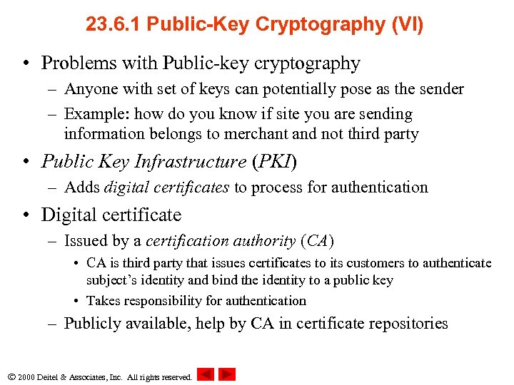 23. 6. 1 Public-Key Cryptography (VI) • Problems with Public-key cryptography – Anyone with