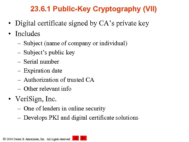 23. 6. 1 Public-Key Cryptography (VII) • Digital certificate signed by CA's private key