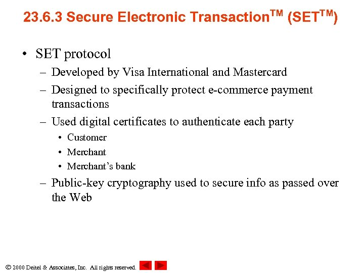 23. 6. 3 Secure Electronic Transaction. TM (SETTM) • SET protocol – Developed by