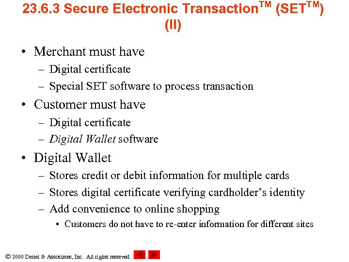23. 6. 3 Secure Electronic Transaction. TM (SETTM) (II) • Merchant must have –