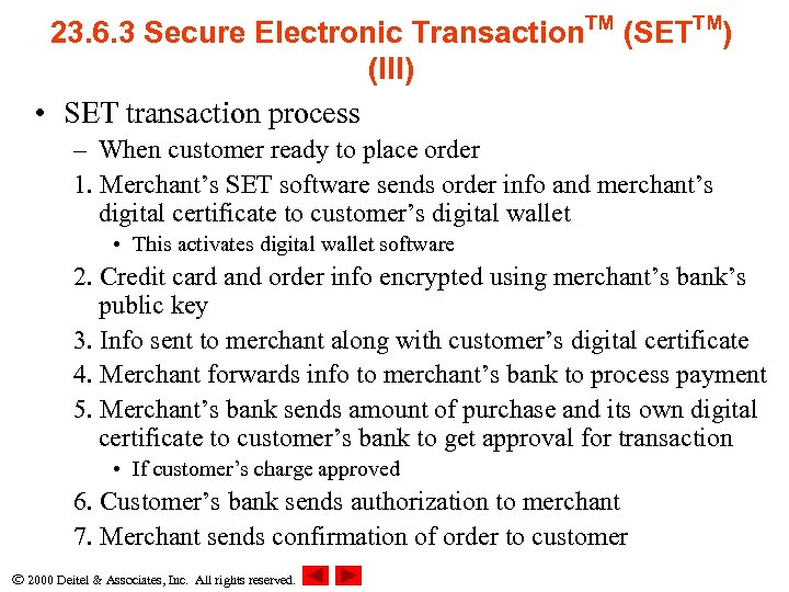 23. 6. 3 Secure Electronic Transaction. TM (SETTM) (III) • SET transaction process –