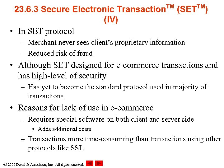 23. 6. 3 Secure Electronic Transaction. TM (SETTM) (IV) • In SET protocol –