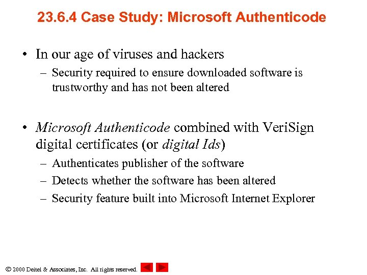 23. 6. 4 Case Study: Microsoft Authenticode • In our age of viruses and
