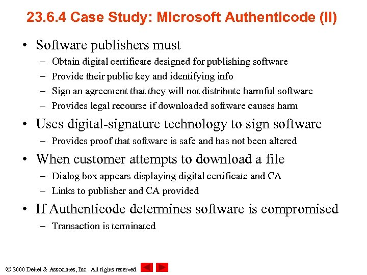 23. 6. 4 Case Study: Microsoft Authenticode (II) • Software publishers must – –