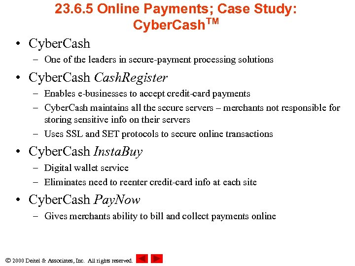 23. 6. 5 Online Payments; Case Study: Cyber. Cash. TM • Cyber. Cash –