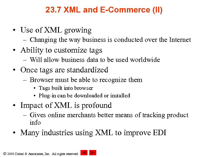 23. 7 XML and E-Commerce (II) • Use of XML growing – Changing the