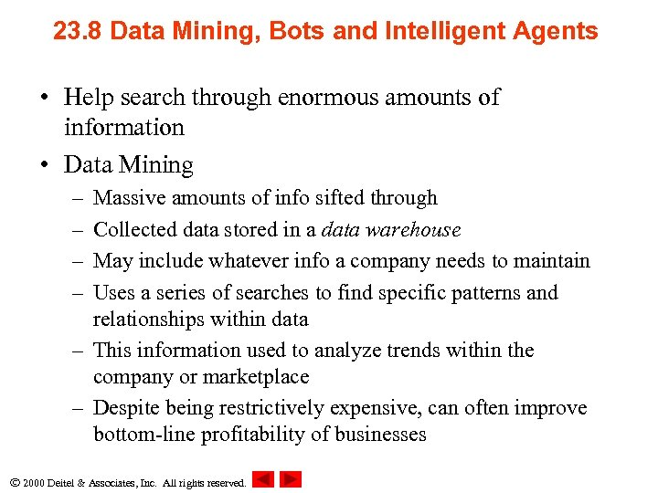 23. 8 Data Mining, Bots and Intelligent Agents • Help search through enormous amounts