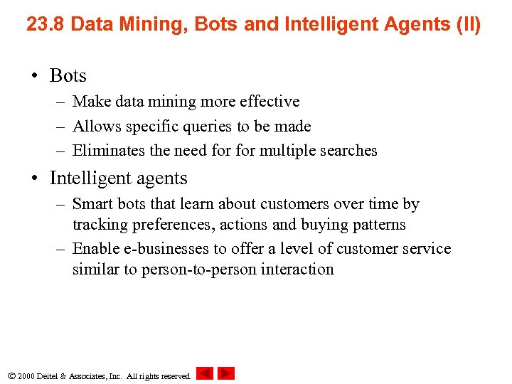 23. 8 Data Mining, Bots and Intelligent Agents (II) • Bots – Make data