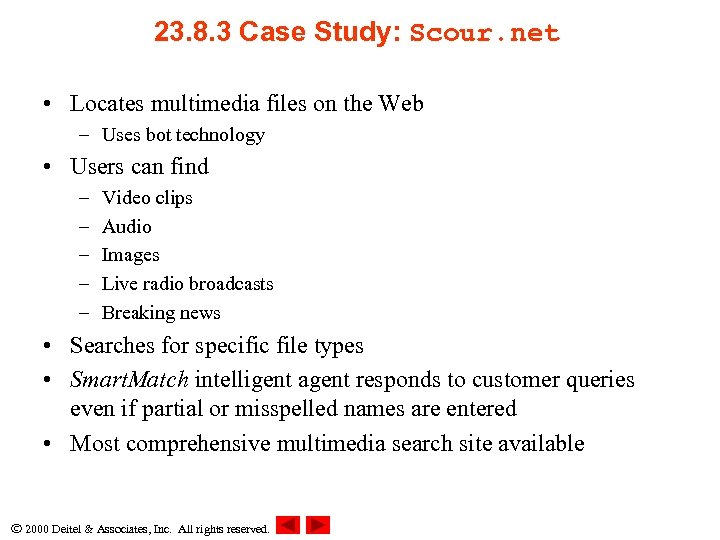 23. 8. 3 Case Study: Scour. net • Locates multimedia files on the Web