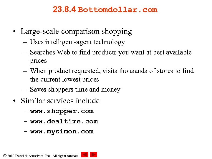 23. 8. 4 Bottomdollar. com • Large-scale comparison shopping – Uses intelligent-agent technology –