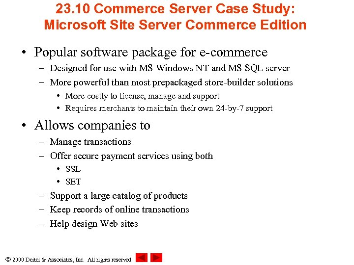 23. 10 Commerce Server Case Study: Microsoft Site Server Commerce Edition • Popular software