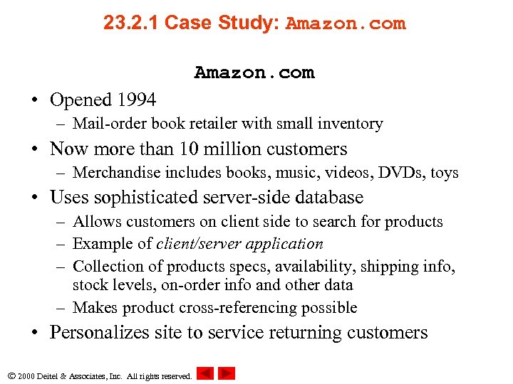 23. 2. 1 Case Study: Amazon. com • Opened 1994 – Mail-order book retailer