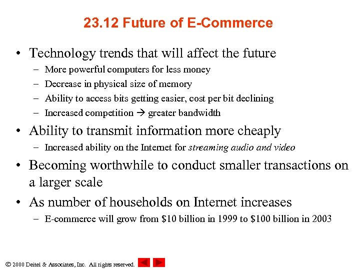 23. 12 Future of E-Commerce • Technology trends that will affect the future –