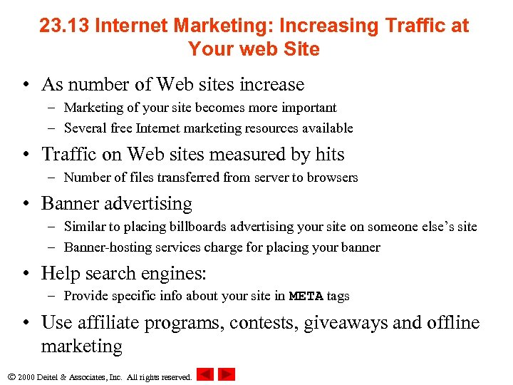 23. 13 Internet Marketing: Increasing Traffic at Your web Site • As number of