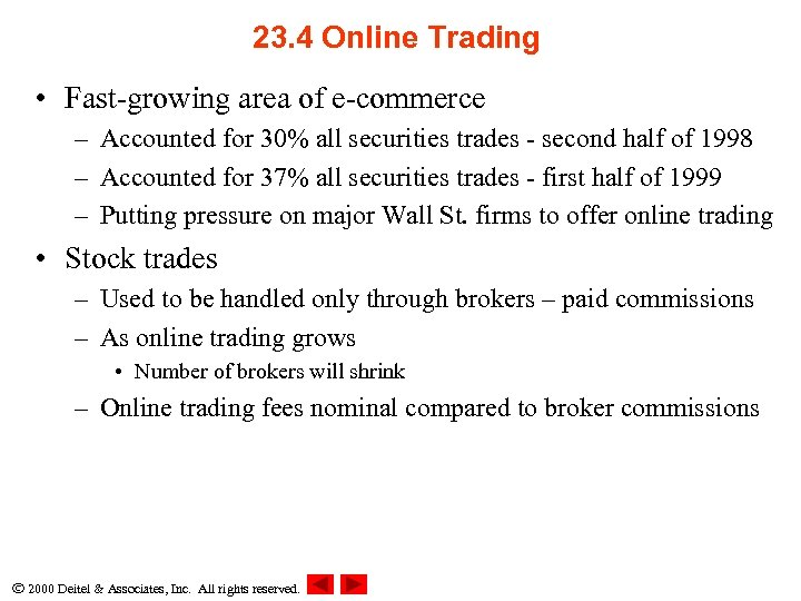 23. 4 Online Trading • Fast-growing area of e-commerce – Accounted for 30% all