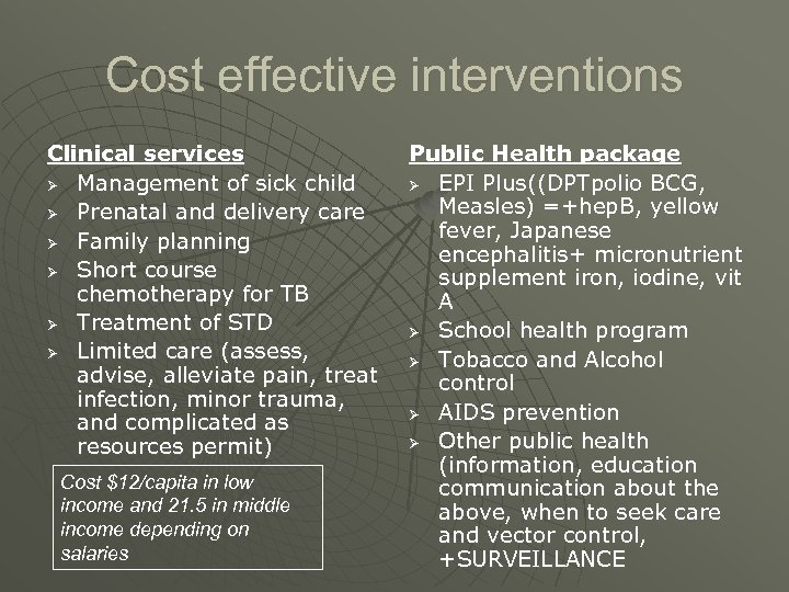 Cost effective interventions Clinical services Ø Management of sick child Ø Prenatal and delivery