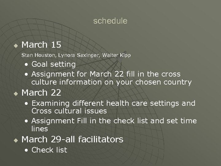 schedule u March 15 Stan Houston, Lynora Saxinger, Walter Kipp • Goal setting •