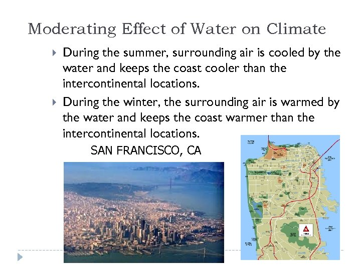 Moderating Effect of Water on Climate During the summer, surrounding air is cooled by