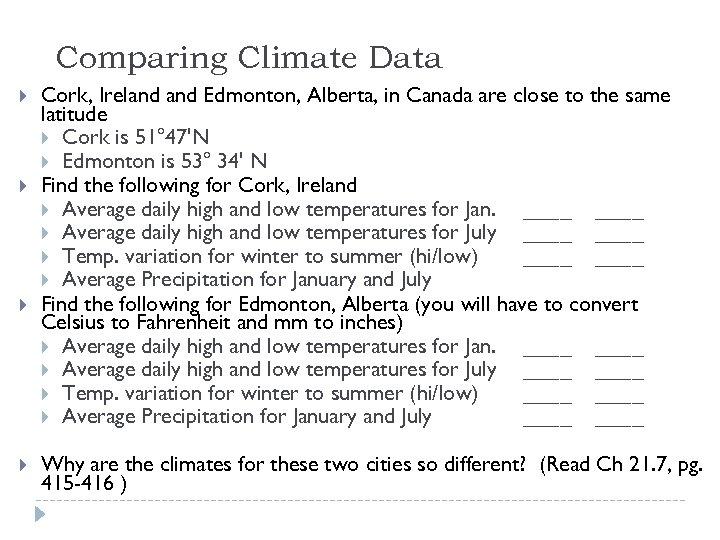 Comparing Climate Data Cork, Ireland Edmonton, Alberta, in Canada are close to the same