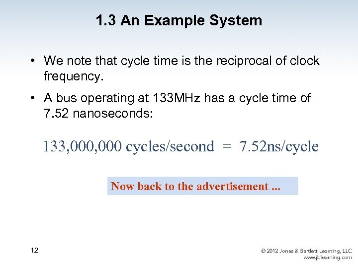 1. 3 An Example System • We note that cycle time is the reciprocal