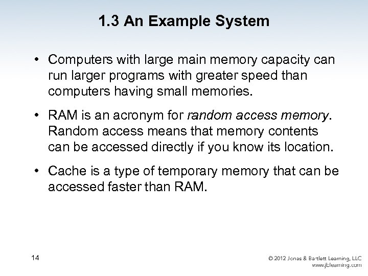1. 3 An Example System • Computers with large main memory capacity can run