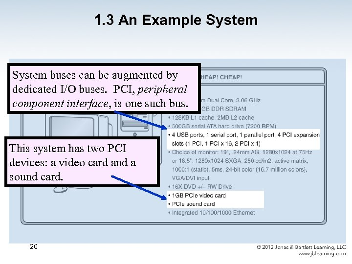1. 3 An Example System buses can be augmented by dedicated I/O buses. PCI,